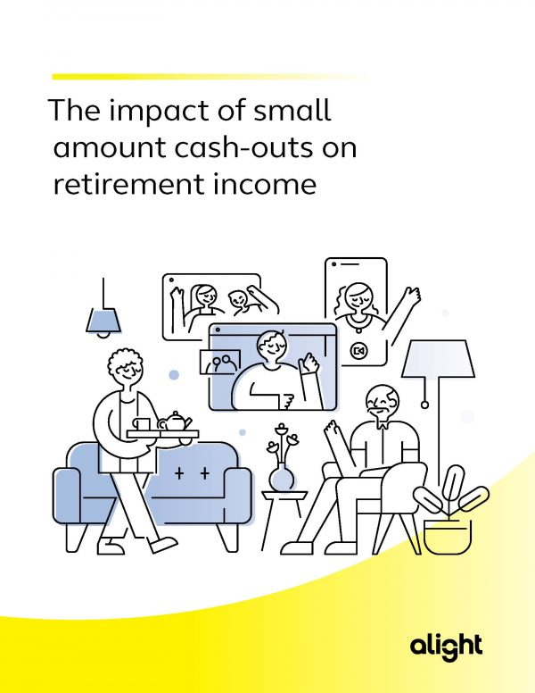 Alight - The Impact of Small Amount Cash-outs on Retirement Income