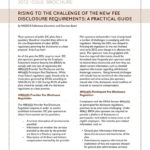 Rising to the Challenge of the New Fee Disclosure Requirements: A Practical Guide